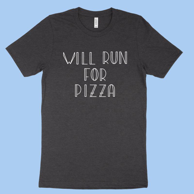 Will Run for Pizza - Dark Grey